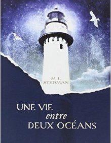 Une vie entre deux océans (M.L. Stedman)