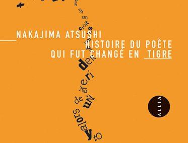 Histoire du poète qui fut changé en tigre (Nakajima Atsushi)