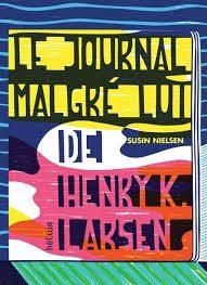 Le journal malgré lui de Henry K. Larsen (Susin Nielsen)
