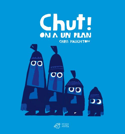 Chut ! On a un plan (Chris Haughton)