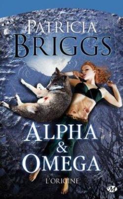Alpha & Oméga. 00 : L'origine