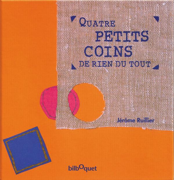 Quatre petits coins de rien du tout (Jérôme Ruillier)