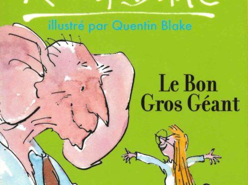 Le bon gros géant : le BGG (Roald Dahl)