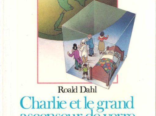 Charlie et le grand ascenseur de verre (Roald Dahl)