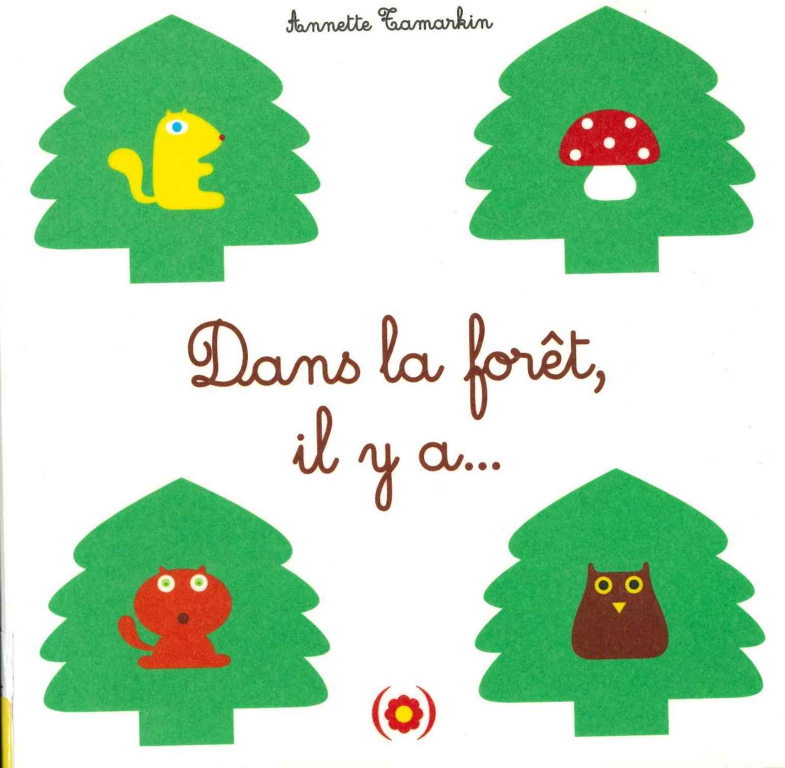 Dans la forêt, il y a… (Annette Tamarkin)