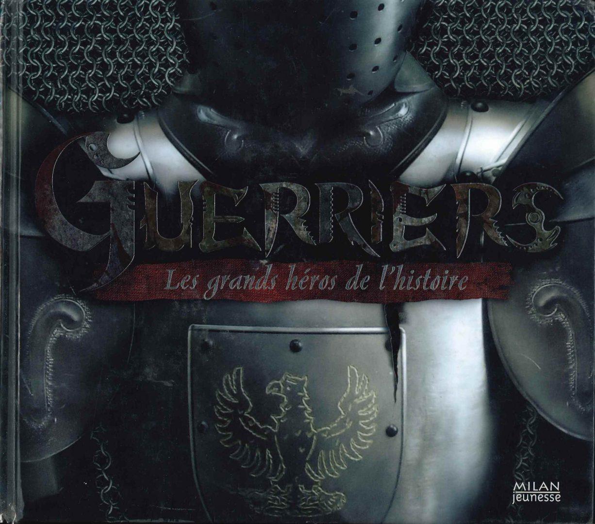 Guerriers : les grands héros de l'histoire (James Harpur)