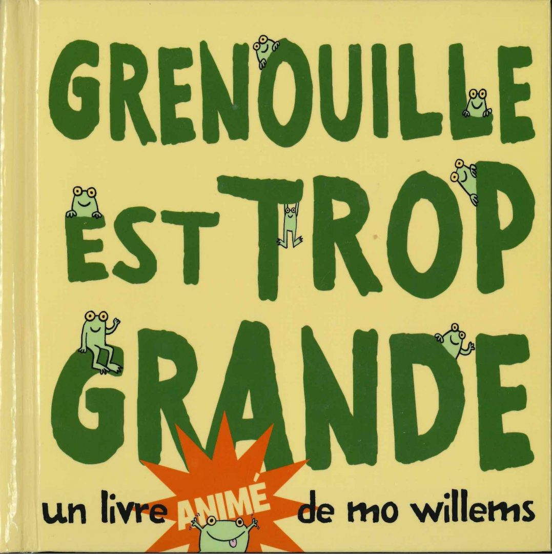 Grenouille est trop grande (Mo Willems)
