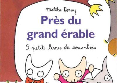 Près du grand érable : 5 Petits livres de sous-bois (Malika Doray)