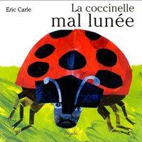 La Coccinelle mal lunée (Eric Carle)