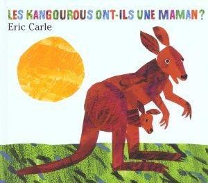 Les kangourous ont-ils une maman ? (Eric Carle)