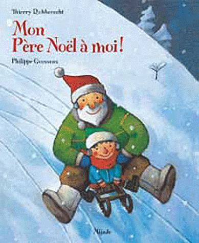 Mon Père Noël à moi ! (Thierry Robberecht)