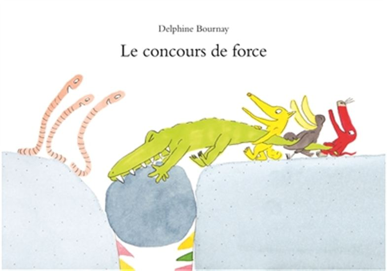Le concours de force (Delphine Bournay)