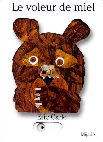 Le Voleur de miel (Eric Carle)