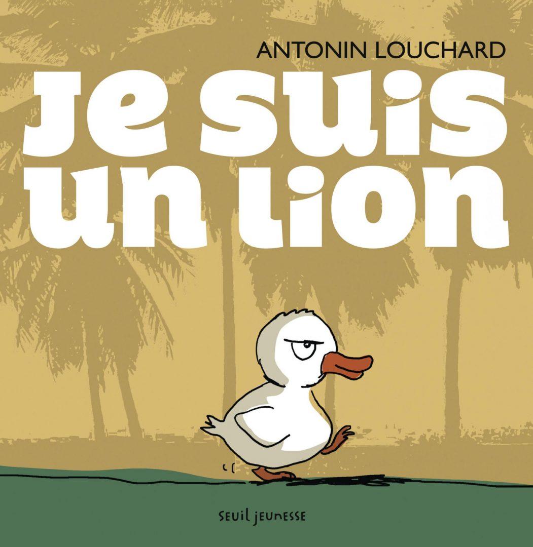 Je suis un lion (Antonin Louchard)