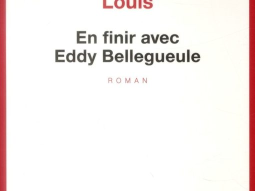 En finir avec Eddy Bellegueule (Edouard Louis)