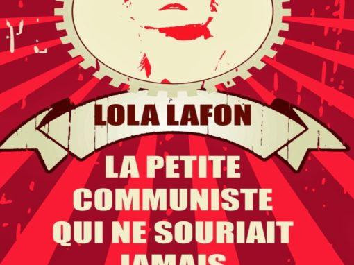 La petite communiste qui ne souriait jamais (Lola Lafon)