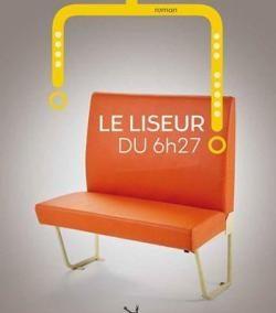 Le Liseur du 06h27 (Jean-Paul Didierlaurent)