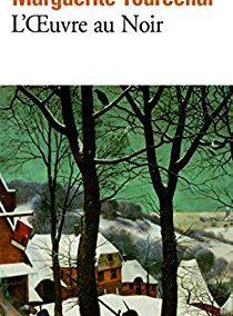 L'œuvre au noir (Marguerite Yourcenar)