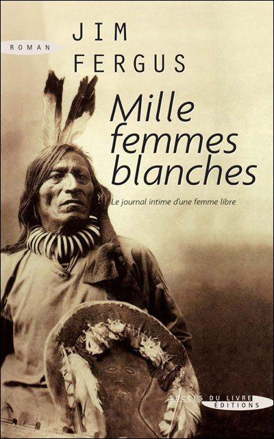 Mille femmes blanches (Jim Fergus)