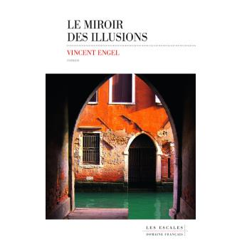 Le miroir des illusions (Vincent Engel)