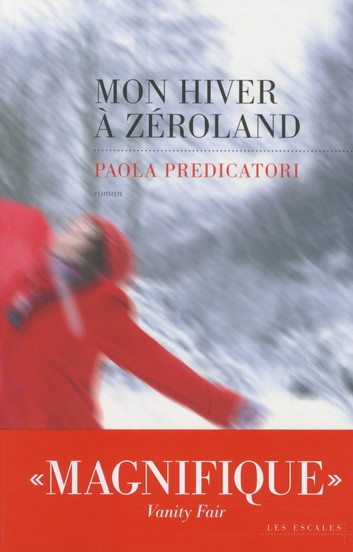 Mon hiver à Zéroland (Paola Predicatori)