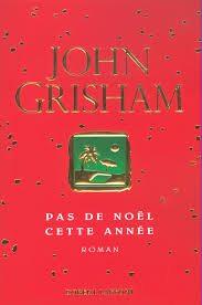 Pas de Noël cette année (John Grisham)