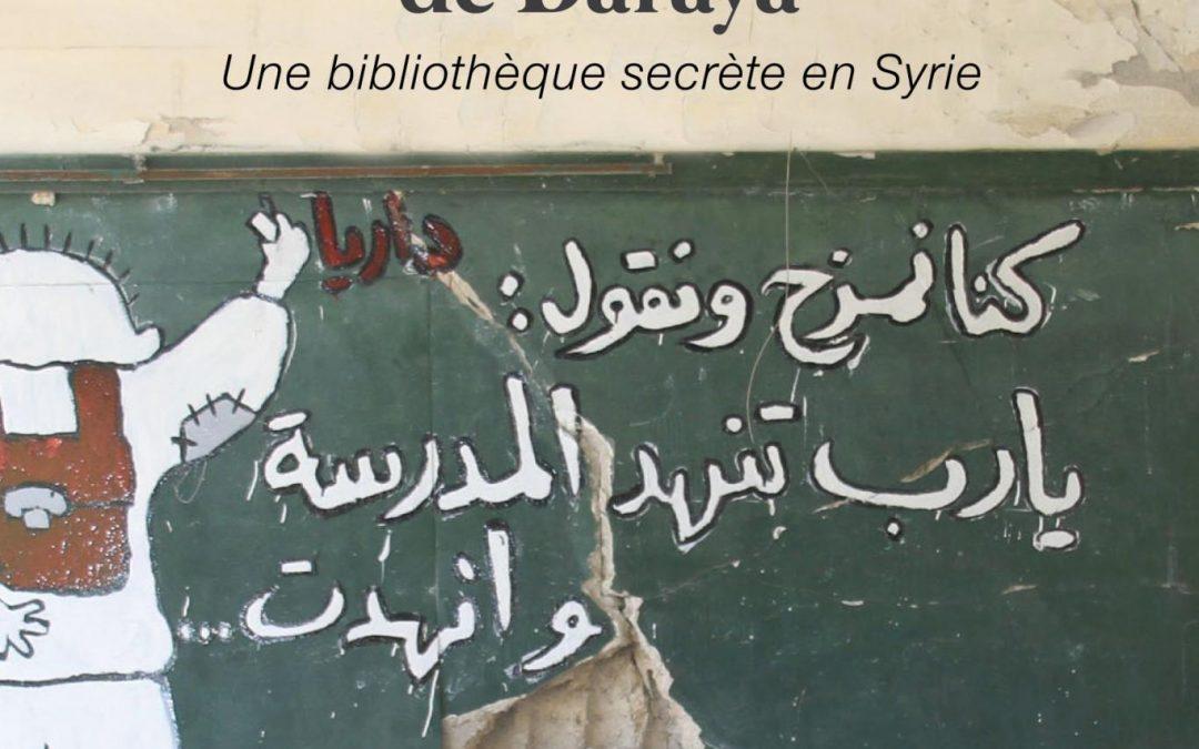 Les passeurs de livres de Daraya : Une bibliothèque secrète en Syrie (Delphine Minoui)