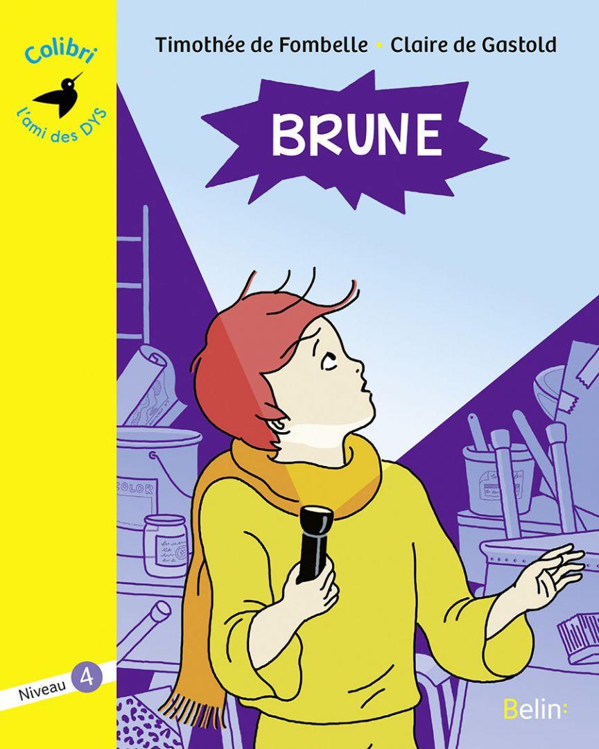 Brune (Timothée de Fombelle et Claire de Gastold)