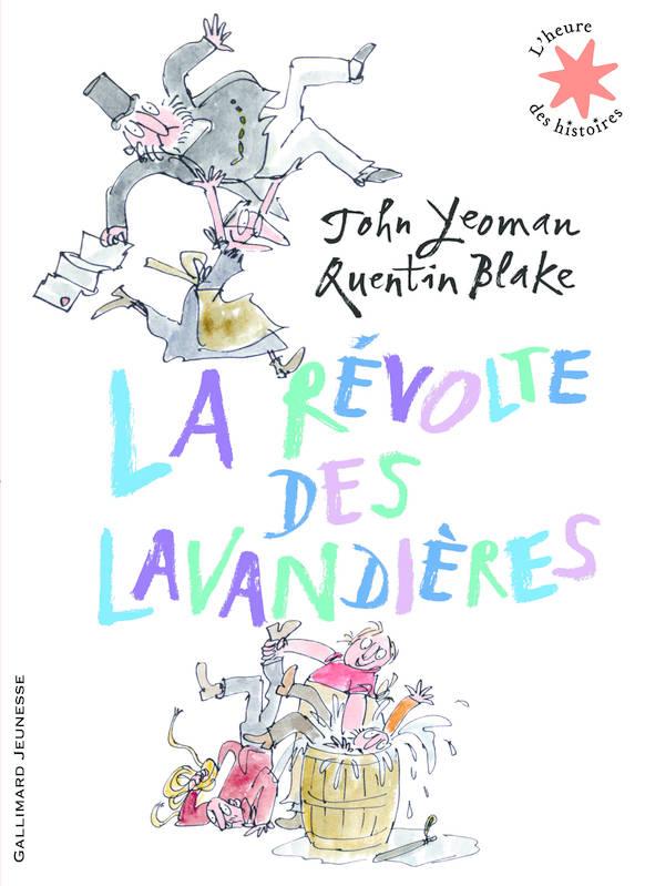 La révolte des lavandières (John Yeoman et Quentin Blake)