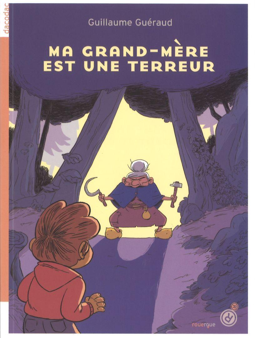 Ma grand-mère est une terreur (Guillaume Guéraud)