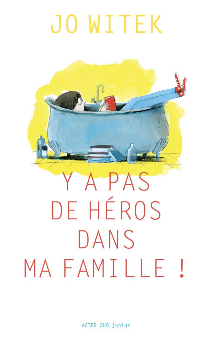 Y a pas de héros dans ma famille ! (Jo Witek)