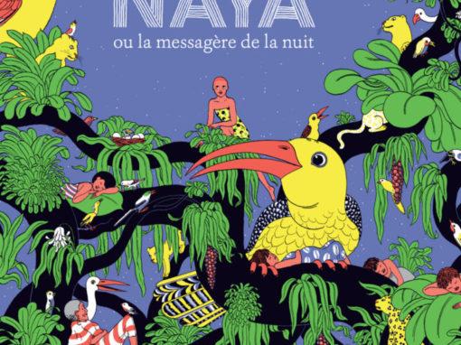 Naya ou la messagère de la nuit (Philippe Lechermeier et Claire de Gastold)