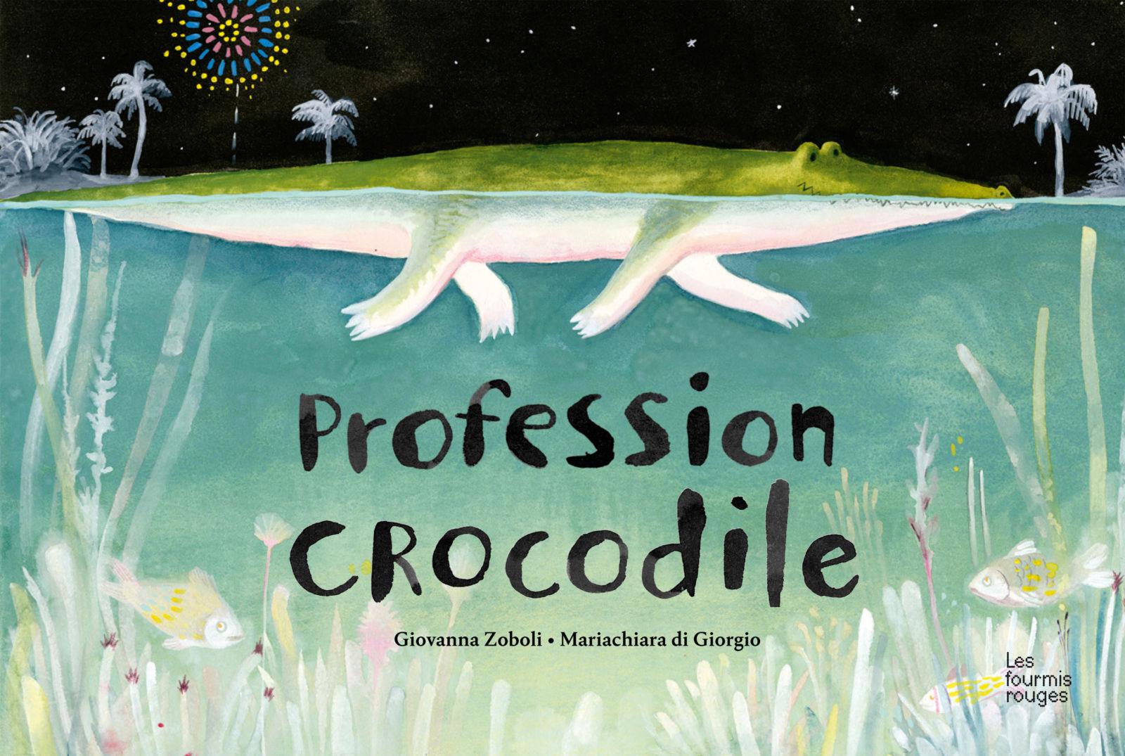 Profession crocodile (Giovanna Zoboli et Mariachiara di Giorgio)