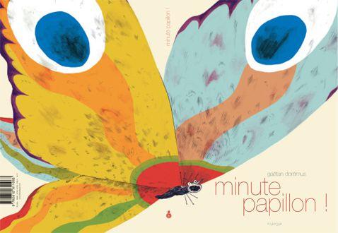 Minute, papillon (Gaëtan Dorémus)