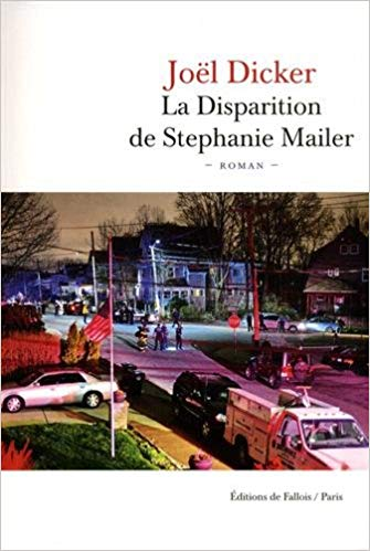 La disparition de Stephanie Mailer (Joël Dicker)