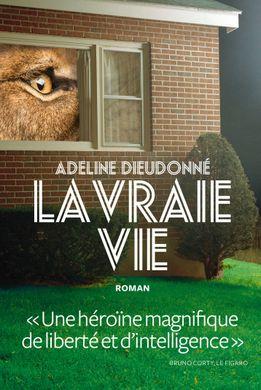 La vraie vie (Adeline Dieudonné)