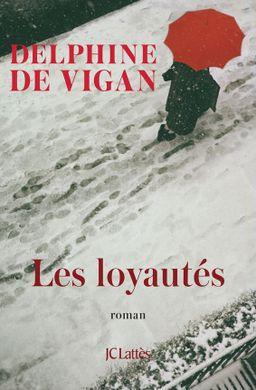 Les loyautés (Delphine de Vigan)